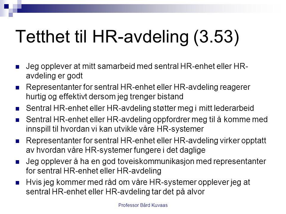 Tetthet til HR-avdeling (3.53)  Jeg opplever at mitt samarbeid med sentral HR-enhet eller HR- avdeling er godt  Representanter for sentral HR-enhet