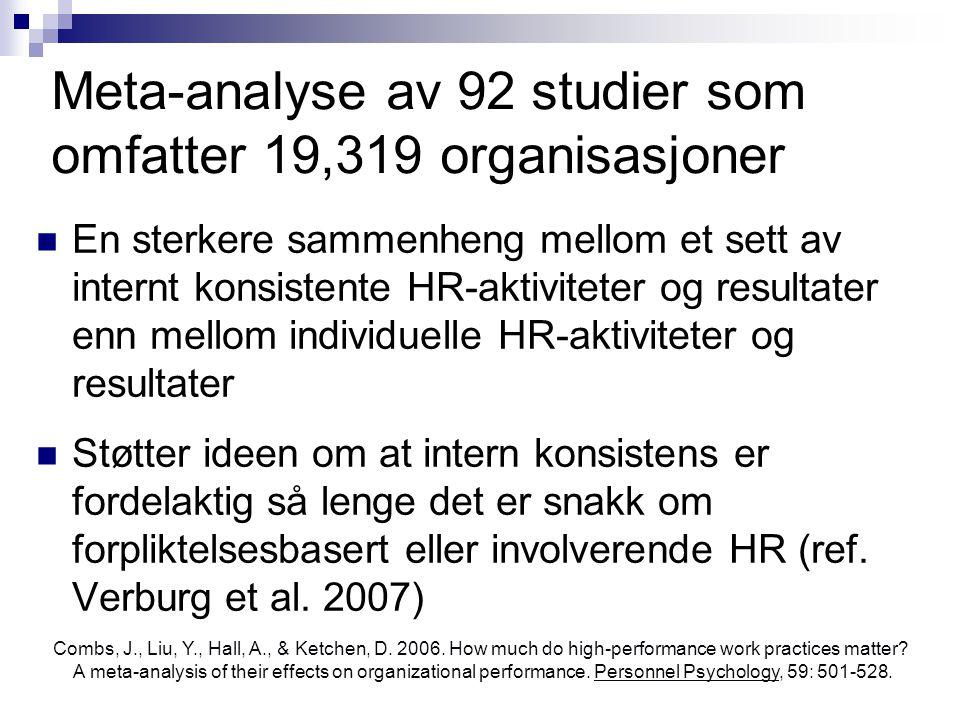 Meta-analyse av 92 studier som omfatter 19,319 organisasjoner  En sterkere sammenheng mellom et sett av internt konsistente HR-aktiviteter og resulta