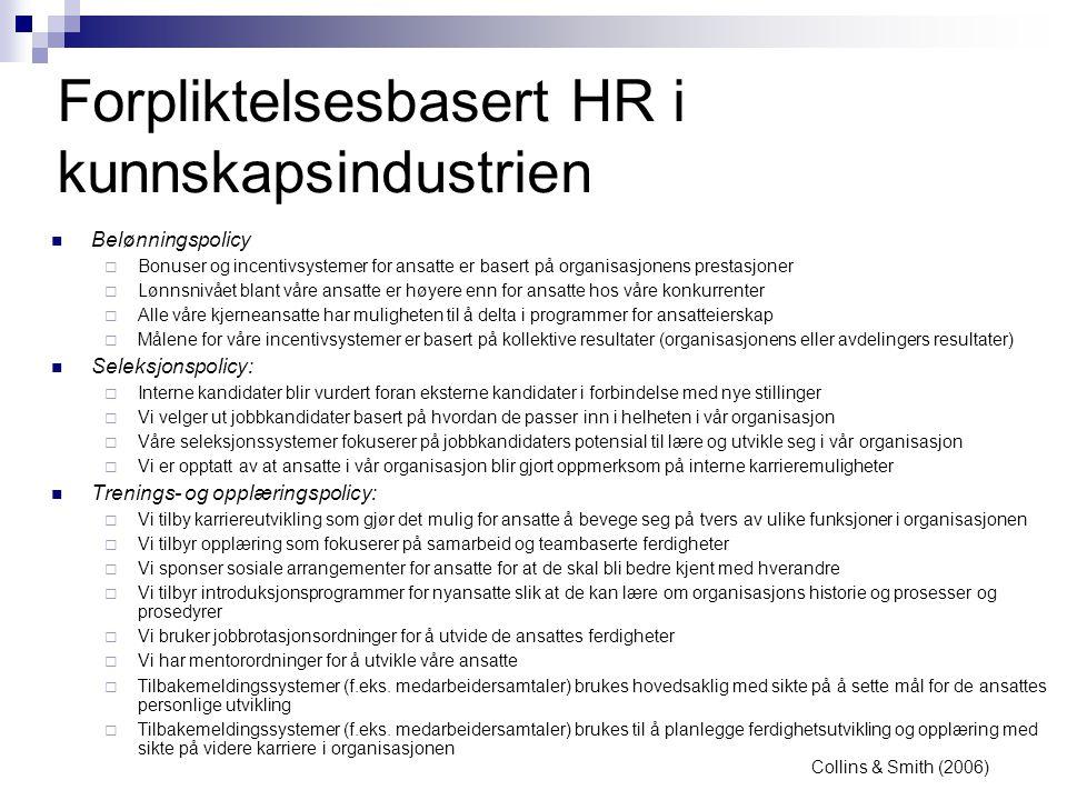Forpliktelsesbasert HR i kunnskapsindustrien  Belønningspolicy  Bonuser og incentivsystemer for ansatte er basert på organisasjonens prestasjoner 