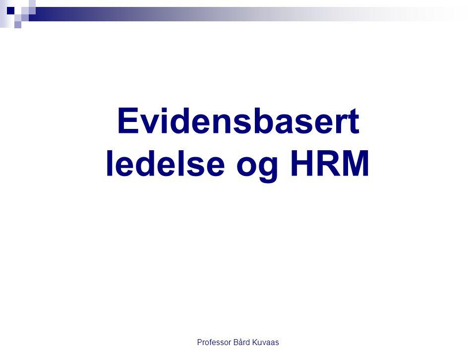 Professor Bård Kuvaas Evidensbasert ledelse og HRM