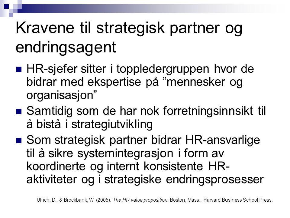 """Kravene til strategisk partner og endringsagent  HR-sjefer sitter i toppledergruppen hvor de bidrar med ekspertise på """"mennesker og organisasjon""""  S"""