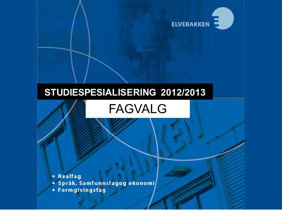 STUDIESPESIALISERING 2012/2013 FAGVALG