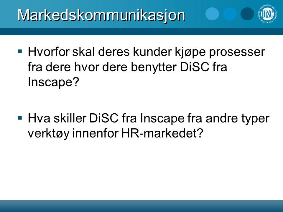 Markedskommunikasjon  Hvorfor skal deres kunder kjøpe prosesser fra dere hvor dere benytter DiSC fra Inscape.
