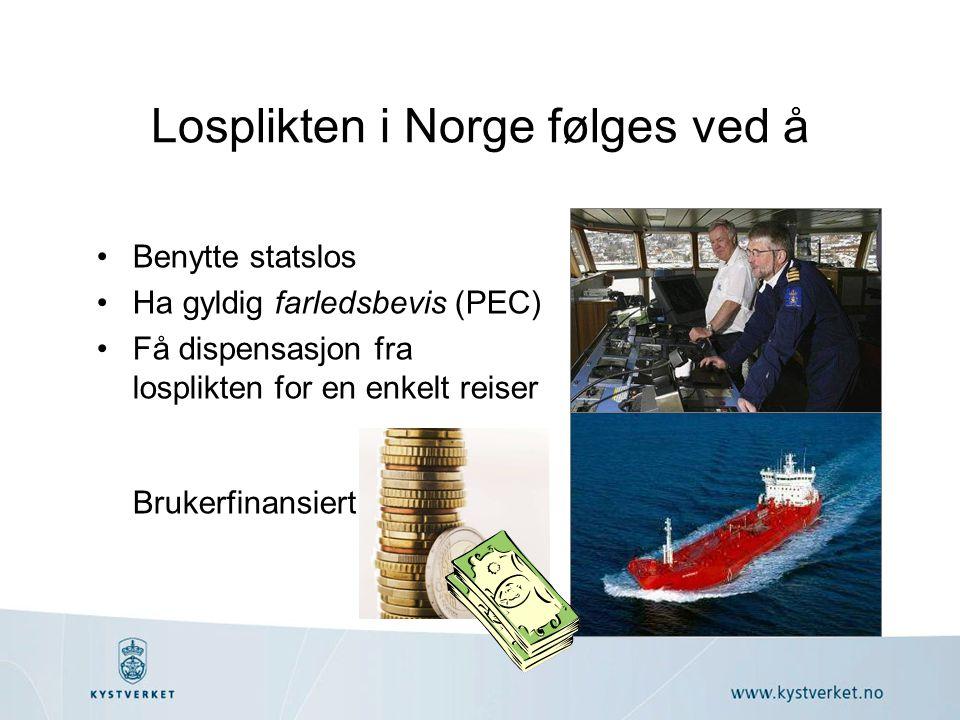 Losplikten i Norge følges ved å •Benytte statslos •Ha gyldig farledsbevis (PEC) •Få dispensasjon fra losplikten for en enkelt reiser Brukerfinansiert
