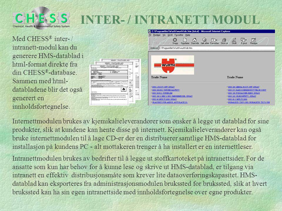 INTER- / INTRANETT MODUL Internettmodulen brukes av kjemikalieleverandører som ønsker å legge ut datablad for sine produkter, slik at kundene kan hent