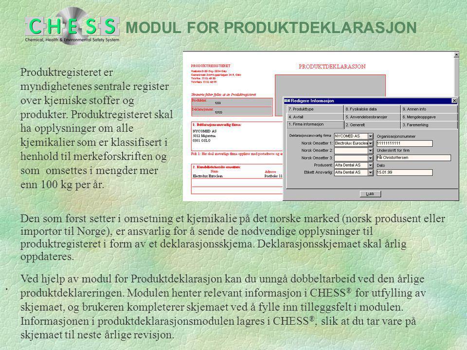 MODUL FOR PRODUKTDEKLARASJON. Produktregisteret er myndighetenes sentrale register over kjemiske stoffer og produkter. Produktregisteret skal ha opply