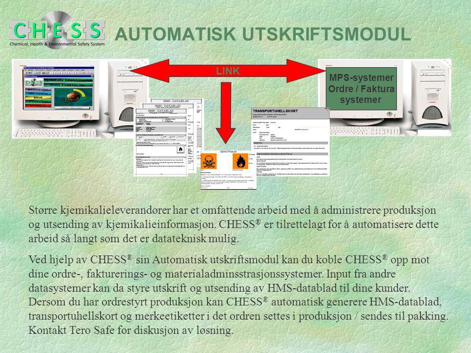 AUTOMATISK UTSKRIFTSMODUL MPS-systemer Ordre / Faktura systemer LINK Større kjemikalieleverandører har et omfattende arbeid med å administrere produks