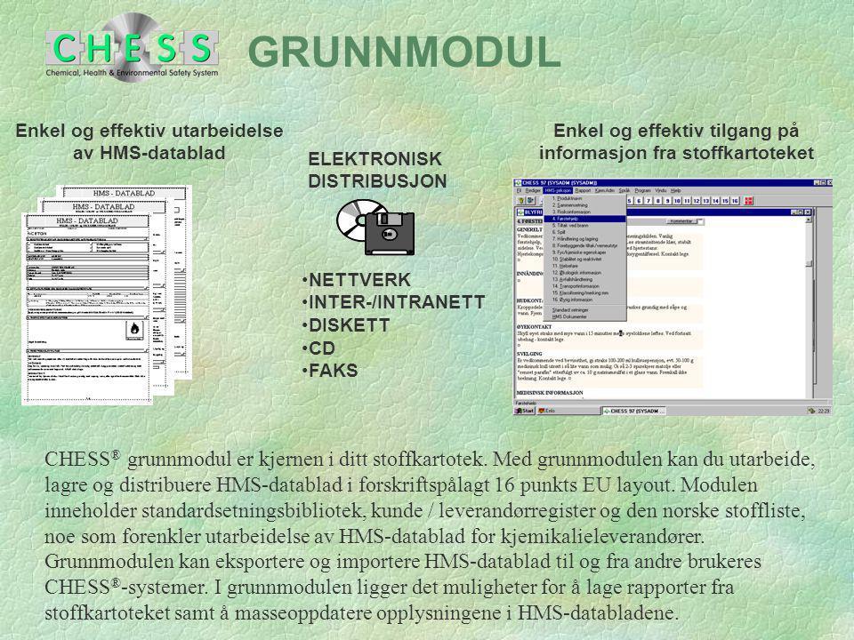 GRUNNMODUL ELEKTRONISK DISTRIBUSJON •NETTVERK •INTER-/INTRANETT •DISKETT •CD •FAKS Enkel og effektiv utarbeidelse av HMS-datablad Enkel og effektiv ti