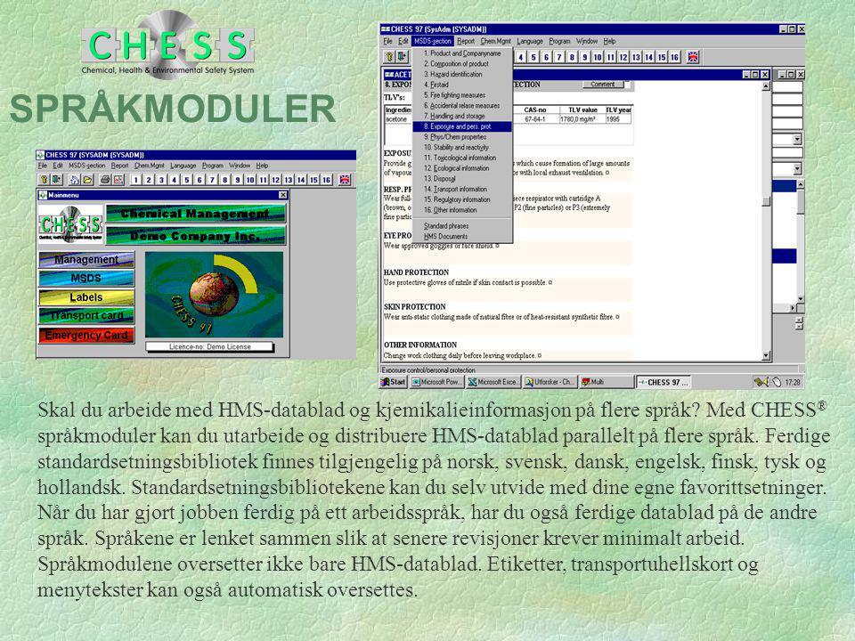 SPRÅKMODULER Skal du arbeide med HMS-datablad og kjemikalieinformasjon på flere språk? Med CHESS ® språkmoduler kan du utarbeide og distribuere HMS-da