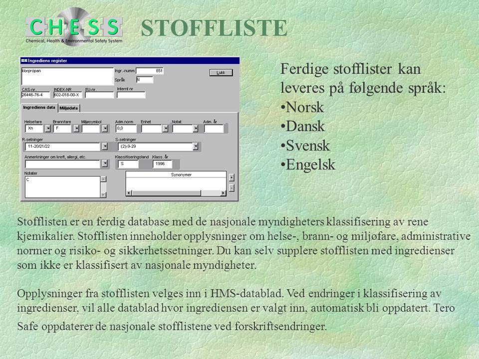 STOFFLISTE Stofflisten er en ferdig database med de nasjonale myndigheters klassifisering av rene kjemikalier. Stofflisten inneholder opplysninger om