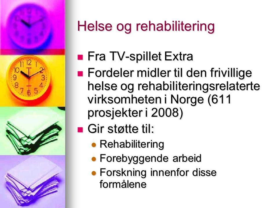 Helse og rehabilitering  Fra TV-spillet Extra  Fordeler midler til den frivillige helse og rehabiliteringsrelaterte virksomheten i Norge (611 prosje