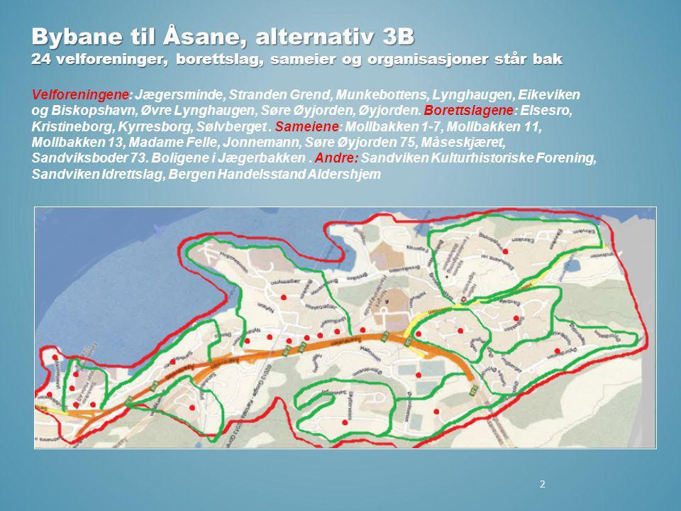 Bybane til Åsane, alternativ 3B 24 velforeninger, borettslag, sameier og organisasjoner står bak Bybane til Åsane, alternativ 3B 24 velforeninger, bor
