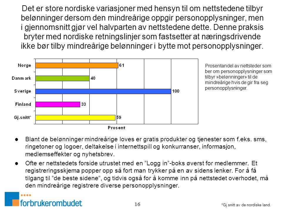 16 Det er store nordiske variasjoner med hensyn til om nettstedene tilbyr belønninger dersom den mindreårige oppgir personopplysninger, men i gjennoms