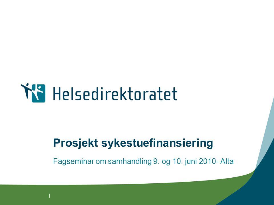 | Prosjekt sykestuefinansiering Fagseminar om samhandling 9. og 10. juni 2010- Alta