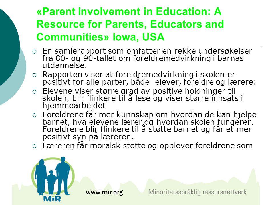 «Parent Involvement in Education: A Resource for Parents, Educators and Communities» Iowa, USA  En samlerapport som omfatter en rekke undersøkelser f