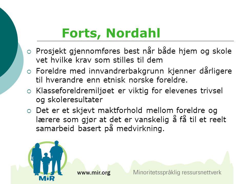 Forts, Nordahl  Prosjekt gjennomføres best når både hjem og skole vet hvilke krav som stilles til dem  Foreldre med innvandrerbakgrunn kjenner dårli