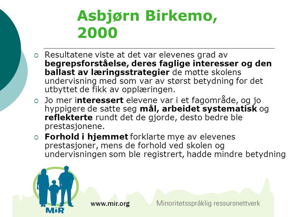 Asbjørn Birkemo, 2000  Resultatene viste at det var elevenes grad av begrepsforståelse, deres faglige interesser og den ballast av læringsstrategier