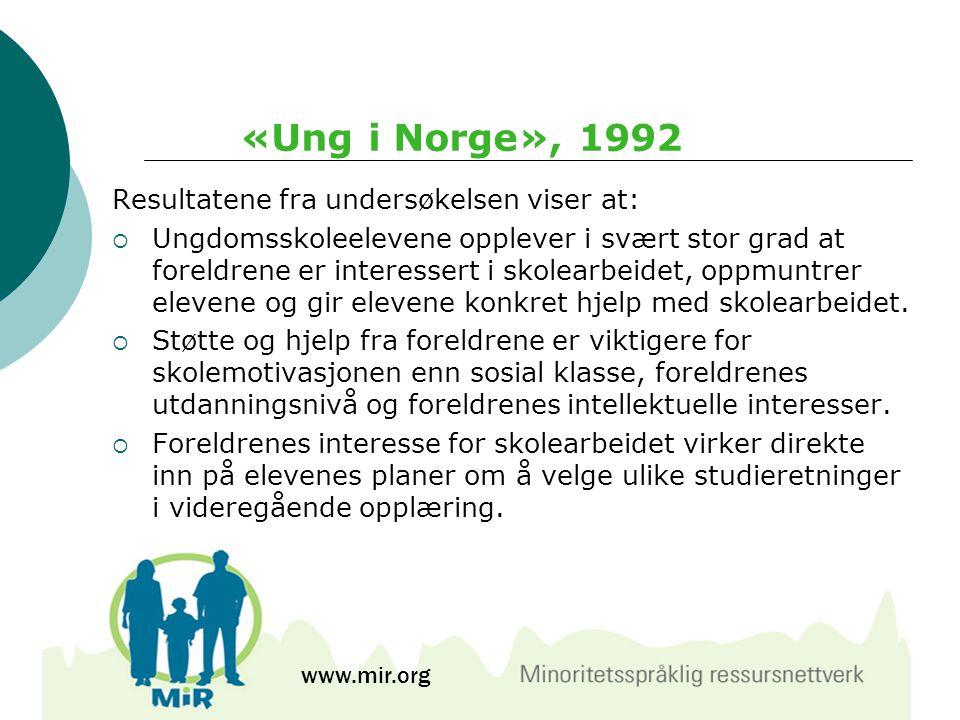 «Ung i Norge», 1992 Resultatene fra undersøkelsen viser at:  Ungdomsskoleelevene opplever i svært stor grad at foreldrene er interessert i skolearbei