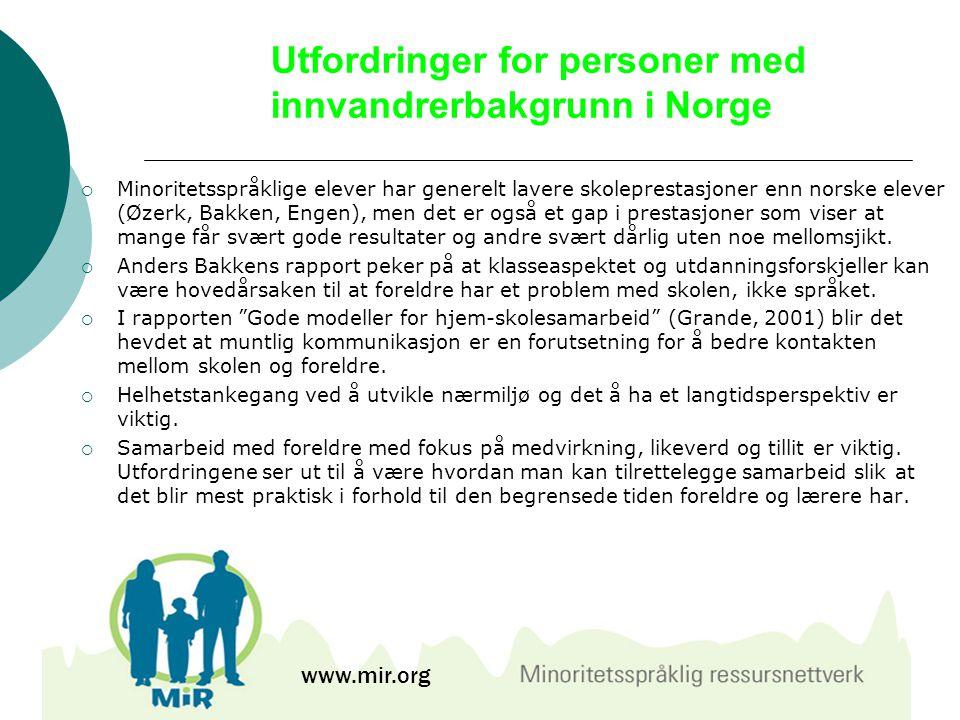 Utfordringer for personer med innvandrerbakgrunn i Norge  Minoritetsspråklige elever har generelt lavere skoleprestasjoner enn norske elever (Øzerk,