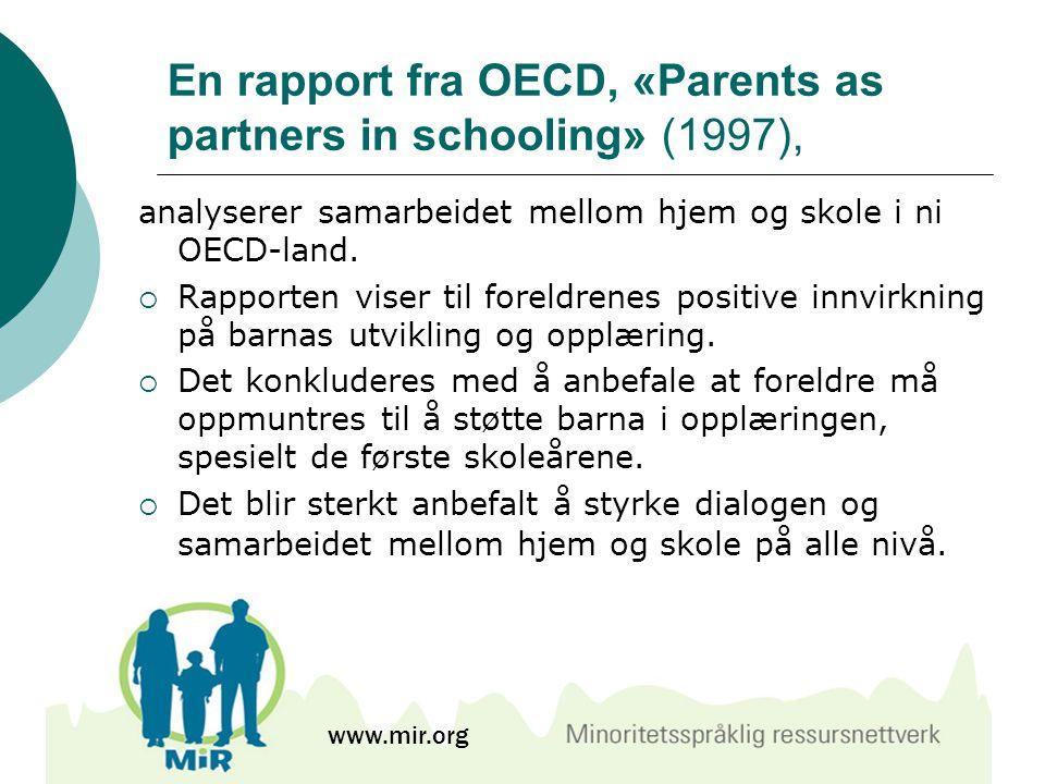 En rapport fra OECD, «Parents as partners in schooling» (1997), analyserer samarbeidet mellom hjem og skole i ni OECD-land.  Rapporten viser til fore