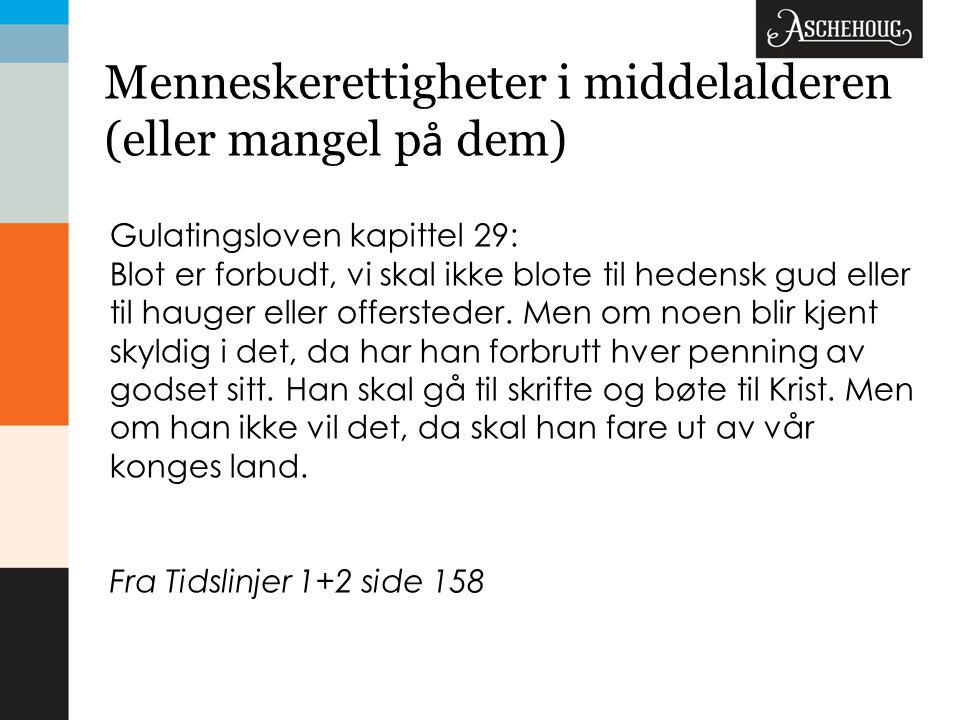 Menneskerettigheter i middelalderen (eller mangel p å dem) Gulatingsloven kapittel 29: Blot er forbudt, vi skal ikke blote til hedensk gud eller til h