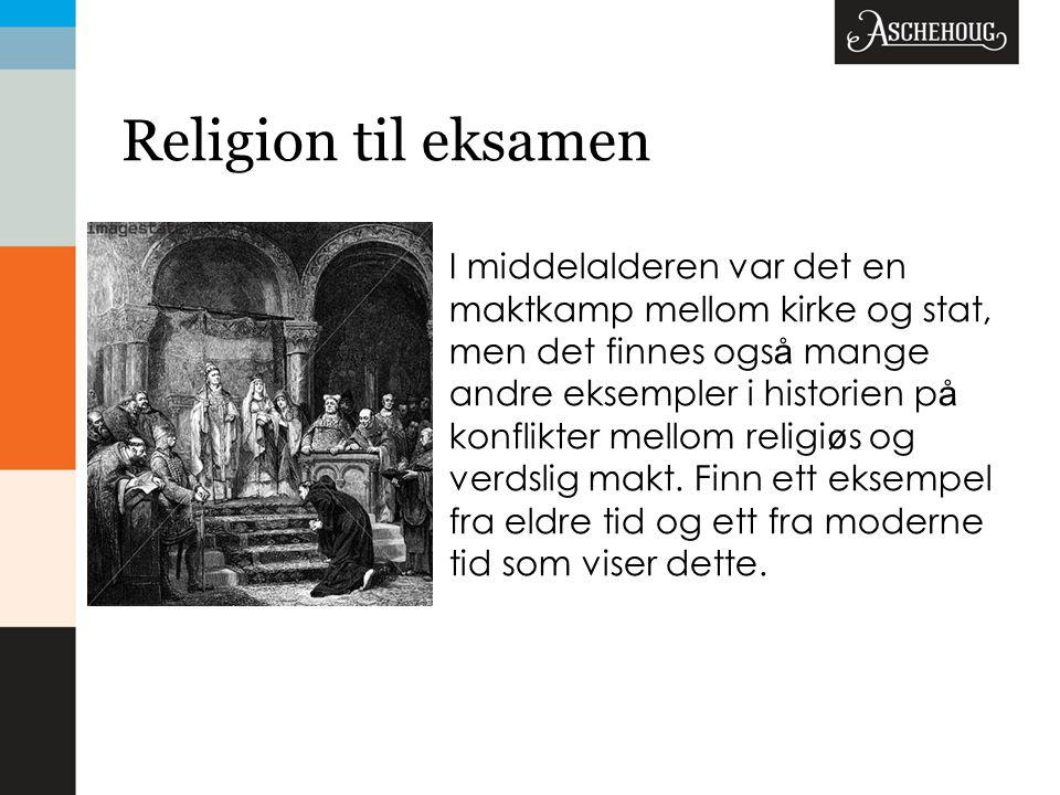 Religion til eksamen I middelalderen var det en maktkamp mellom kirke og stat, men det finnes ogs å mange andre eksempler i historien p å konflikter m