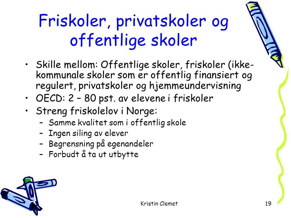 Kristin Clemet19 Friskoler, privatskoler og offentlige skoler •Skille mellom: Offentlige skoler, friskoler (ikke- kommunale skoler som er offentlig finansiert og regulert, privatskoler og hjemmeundervisning •OECD: 2 – 80 pst.