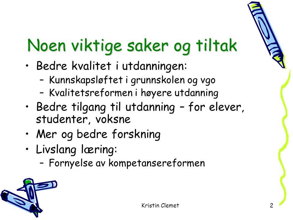Kristin Clemet3 Bakgrunnen for Kunnskapsløftet