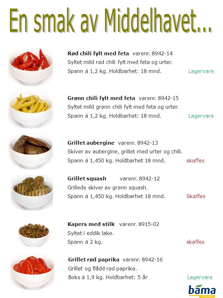 Rød chili fylt med feta varenr. 8942-14 Syltet mild rød chili fylt med feta og urter. Spann á 1,2 kg. Holdbarhet: 18 mnd. Lagervare Grønn chili fylt m