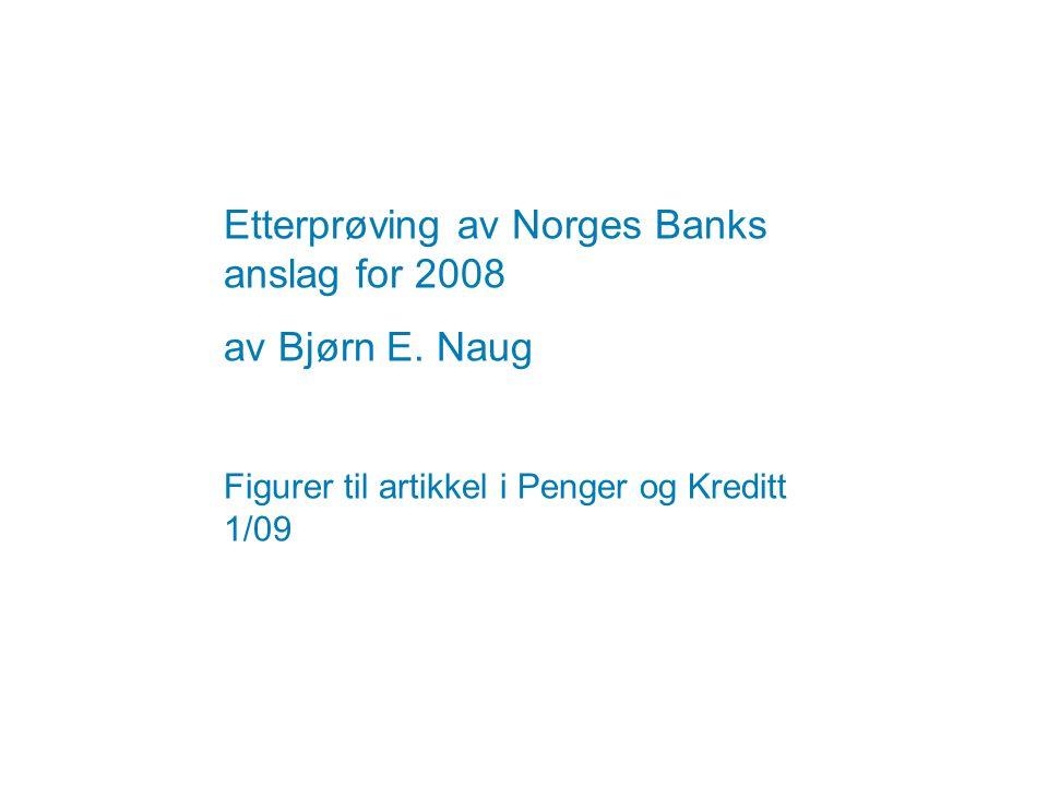 Etterprøving av Norges Banks anslag for 2008 av Bjørn E.