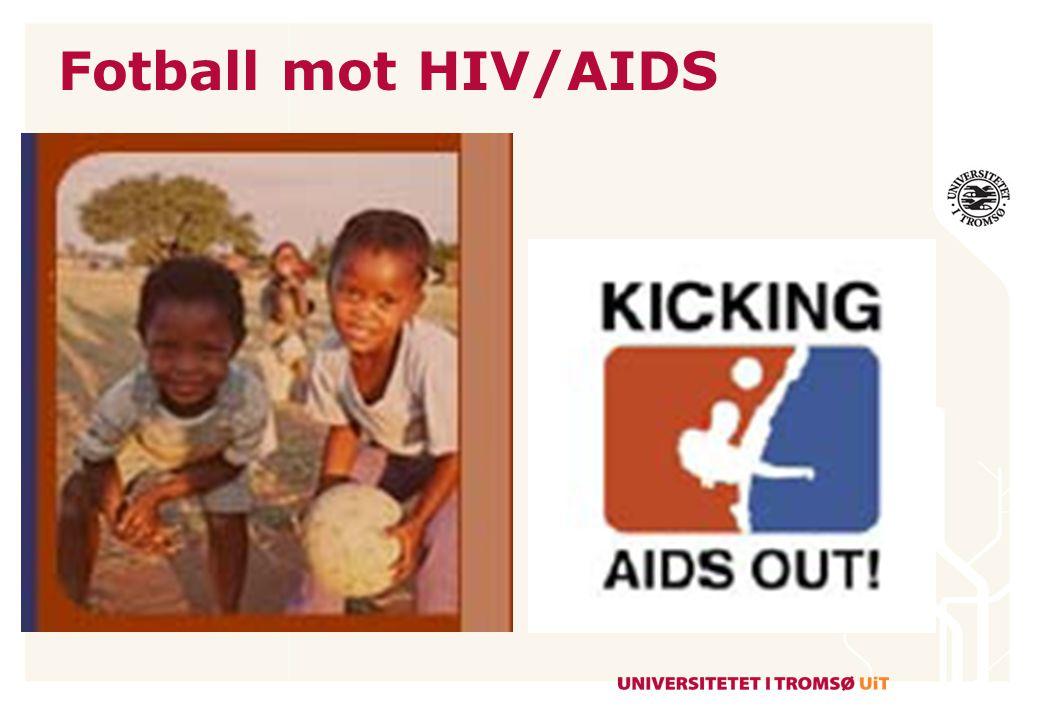 Idrett mot HIV/AIDS Fra Afrika har vi lært å bruke idrett til å samle barn og ungdom i en kamp mot HIV/AIDS.