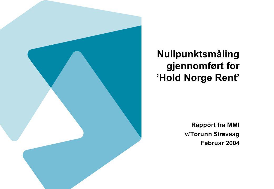 Nullpunktsmåling gjennomført for 'Hold Norge Rent' Rapport fra MMI v/Torunn Sirevaag Februar 2004