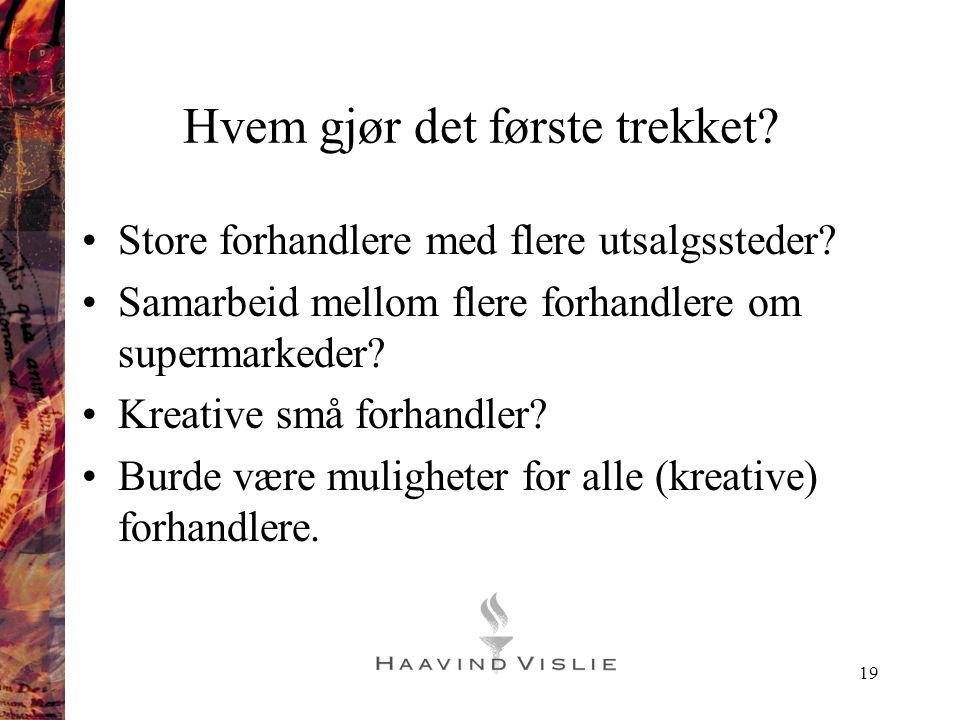 19 Hvem gjør det første trekket? •Store forhandlere med flere utsalgssteder? •Samarbeid mellom flere forhandlere om supermarkeder? •Kreative små forha