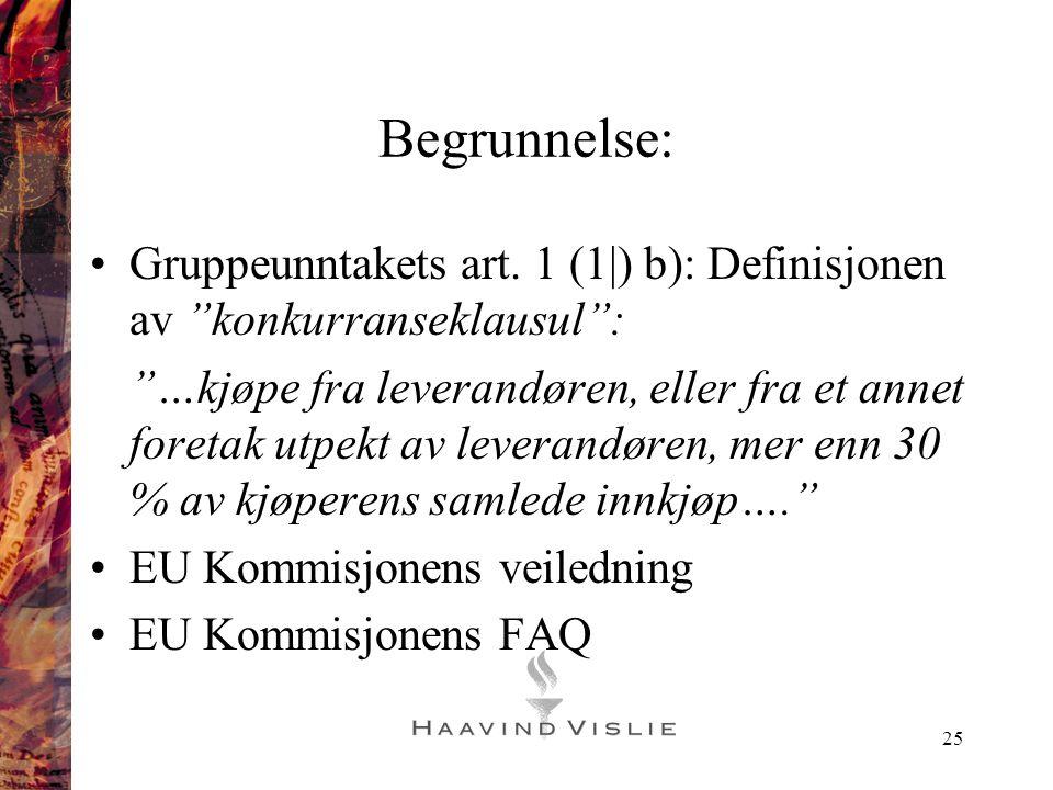 """25 Begrunnelse: •Gruppeunntakets art. 1 (1 ) b): Definisjonen av """"konkurranseklausul"""": """"…kjøpe fra leverandøren, eller fra et annet foretak utpekt av"""