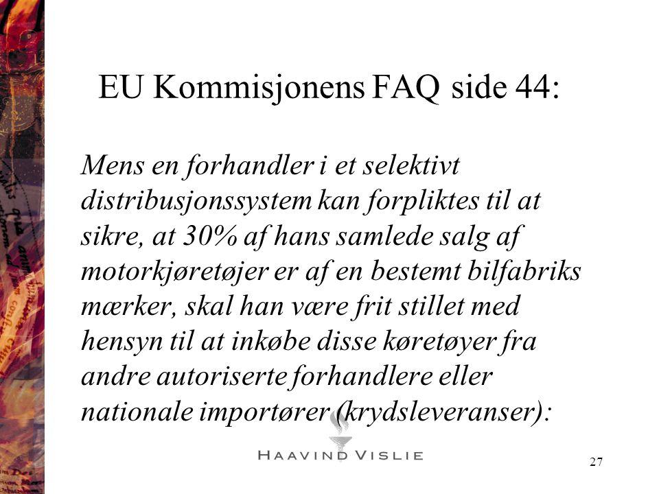 27 EU Kommisjonens FAQ side 44: Mens en forhandler i et selektivt distribusjonssystem kan forpliktes til at sikre, at 30% af hans samlede salg af moto