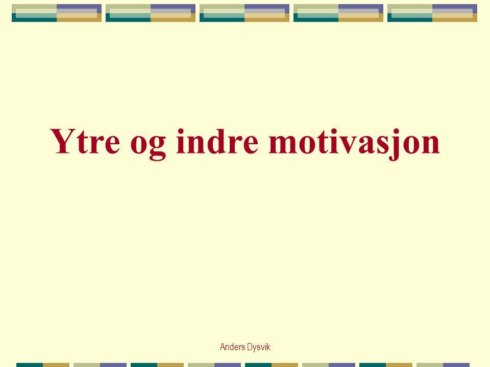 Anders Dysvik Ytre og indre motivasjon