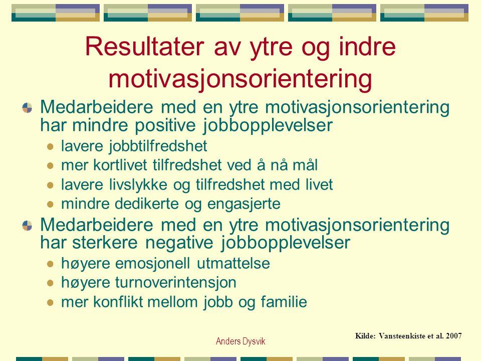Resultater av ytre og indre motivasjonsorientering Medarbeidere med en ytre motivasjonsorientering har mindre positive jobbopplevelser  lavere jobbti