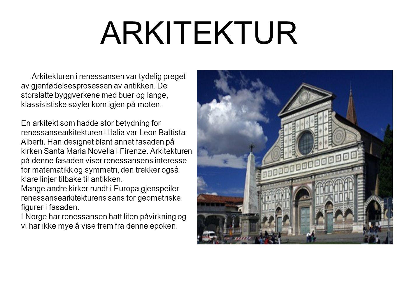ARKITEKTUR Arkitekturen i renessansen var tydelig preget av gjenfødelsesprosessen av antikken. De storslåtte byggverkene med buer og lange, klassisist