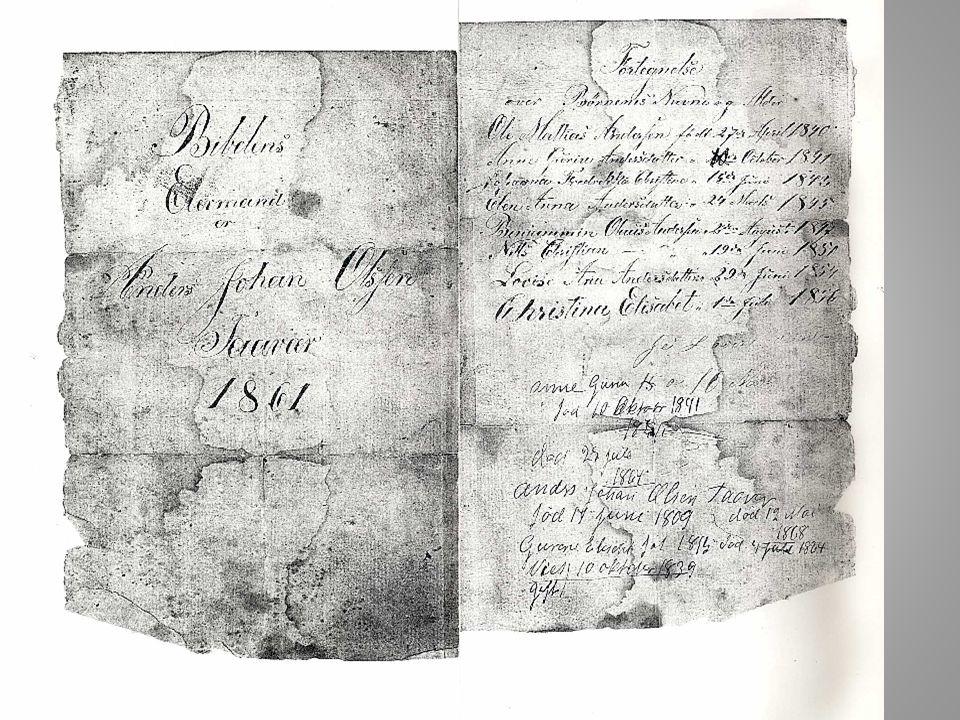Avskrift fra familiebibelen til Anders Olsen Tåvær Bibelens Eiermand er Anders Johan Olsen Taavær 1861 Fortegnelse over Børnenes Navne og Alder Ole Mattias Andersen født 27.April 1840 Anne Gurine Andersdatter 10.