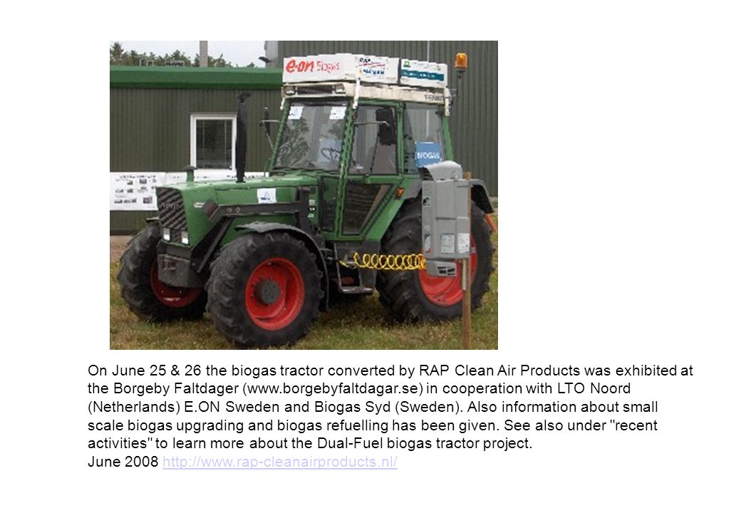 On June 25 & 26 the biogas tractor converted by RAP Clean Air Products was exhibited at the Borgeby Faltdager (www.borgebyfaltdagar.se) in cooperation