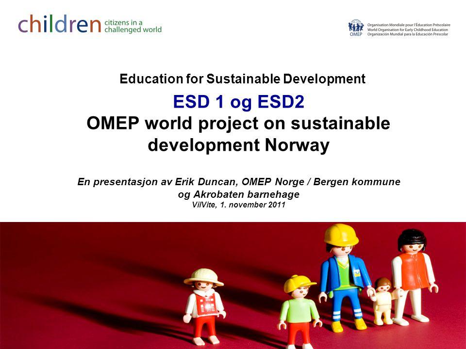 E: Hva forstår barn med bærekraftig utvikling (What do the children say Sustainable Development means?) (den første gruppen hadde en ) 1.