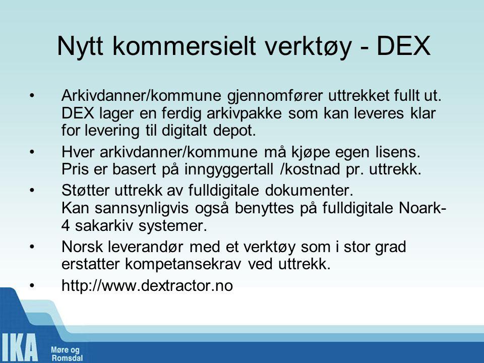 Nytt kommersielt verktøy - DEX •Arkivdanner/kommune gjennomfører uttrekket fullt ut. DEX lager en ferdig arkivpakke som kan leveres klar for levering