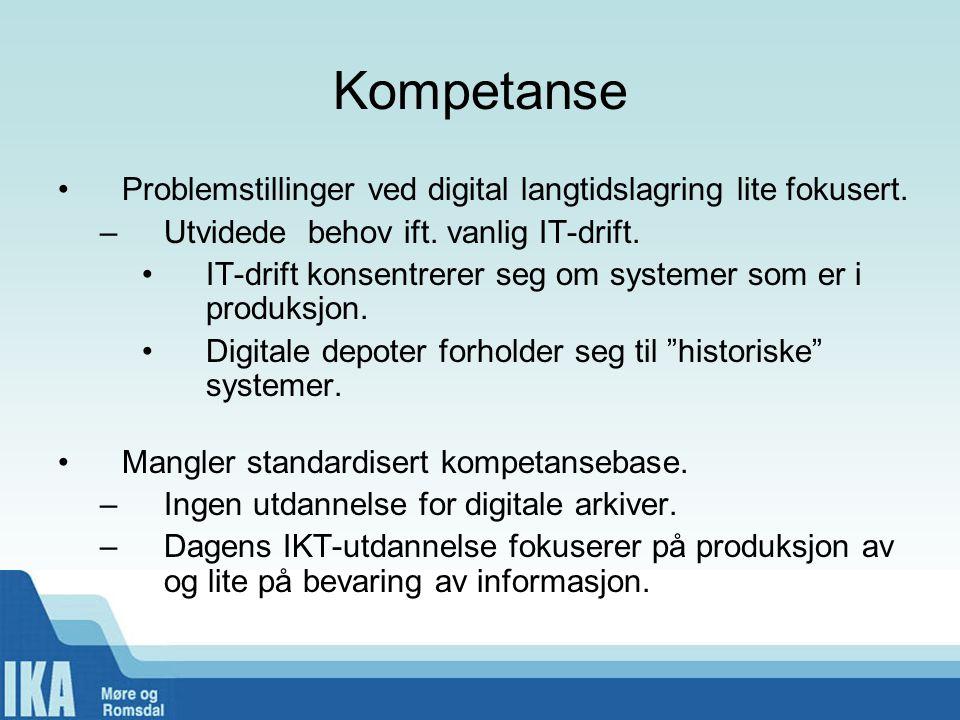 Kompetanse •Problemstillinger ved digital langtidslagring lite fokusert. –Utvidede behov ift. vanlig IT-drift. •IT-drift konsentrerer seg om systemer