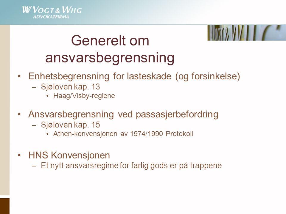 Generelt om ansvarsbegrensning •Enhetsbegrensning for lasteskade (og forsinkelse) –Sjøloven kap. 13 •Haag/Visby-reglene •Ansvarsbegrensning ved passas