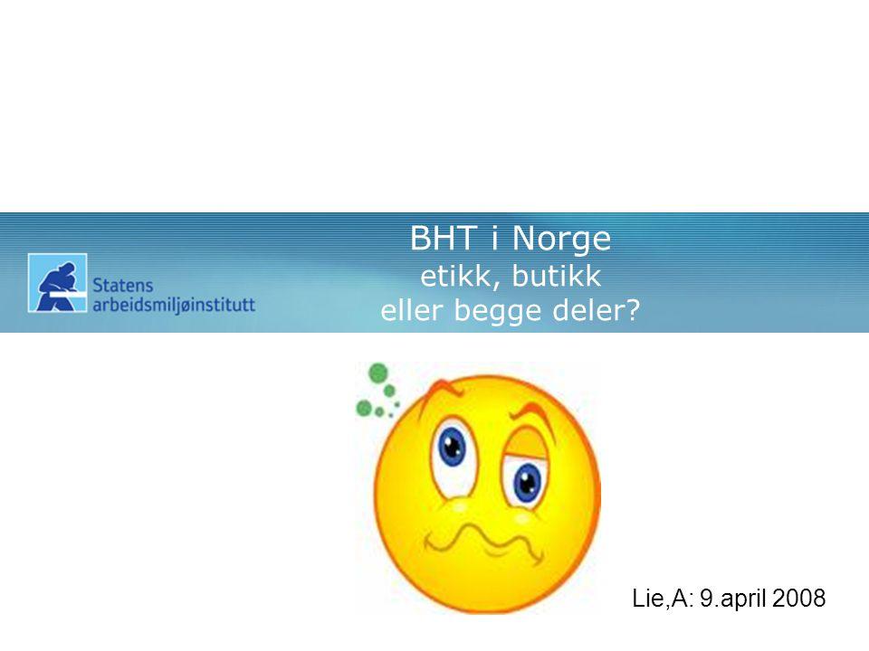 BHT i Norge etikk, butikk eller begge deler Lie,A: 9.april 2008