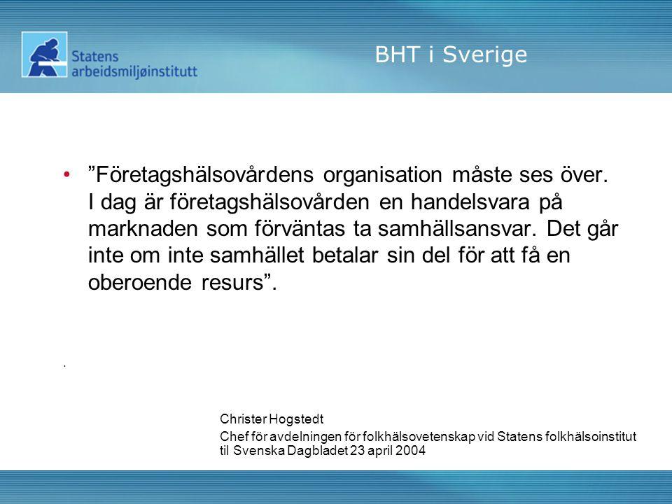 BHT i Sverige • Företagshälsovårdens organisation måste ses över.