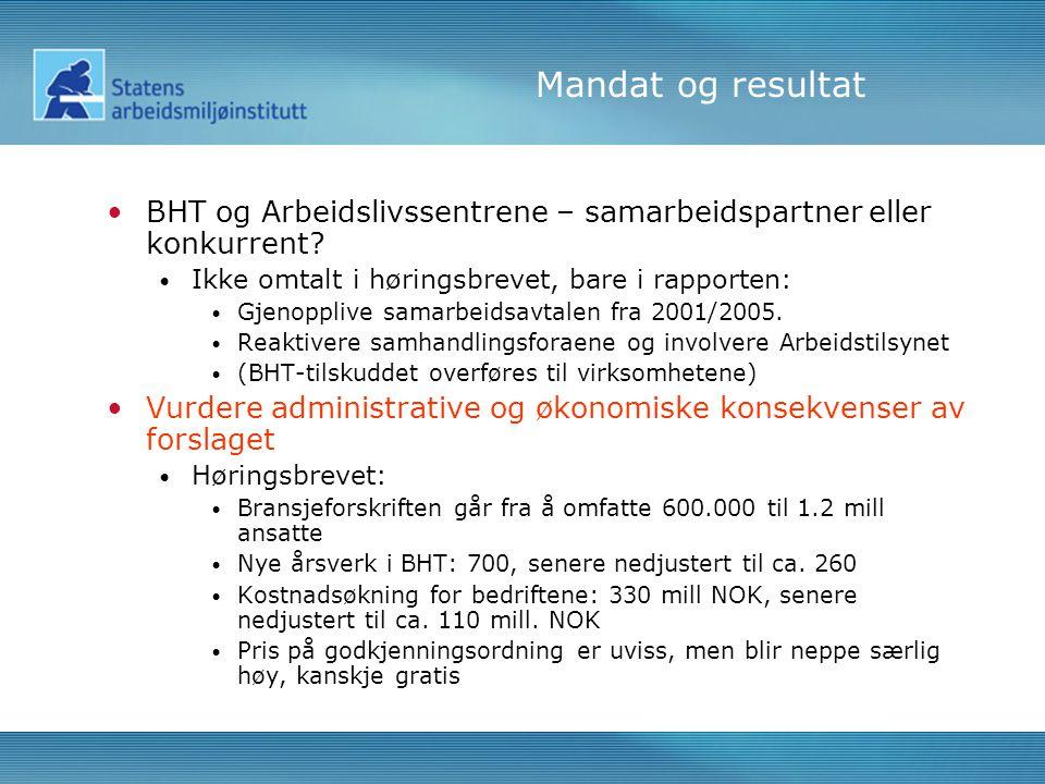 Mandat og resultat •BHT og Arbeidslivssentrene – samarbeidspartner eller konkurrent.