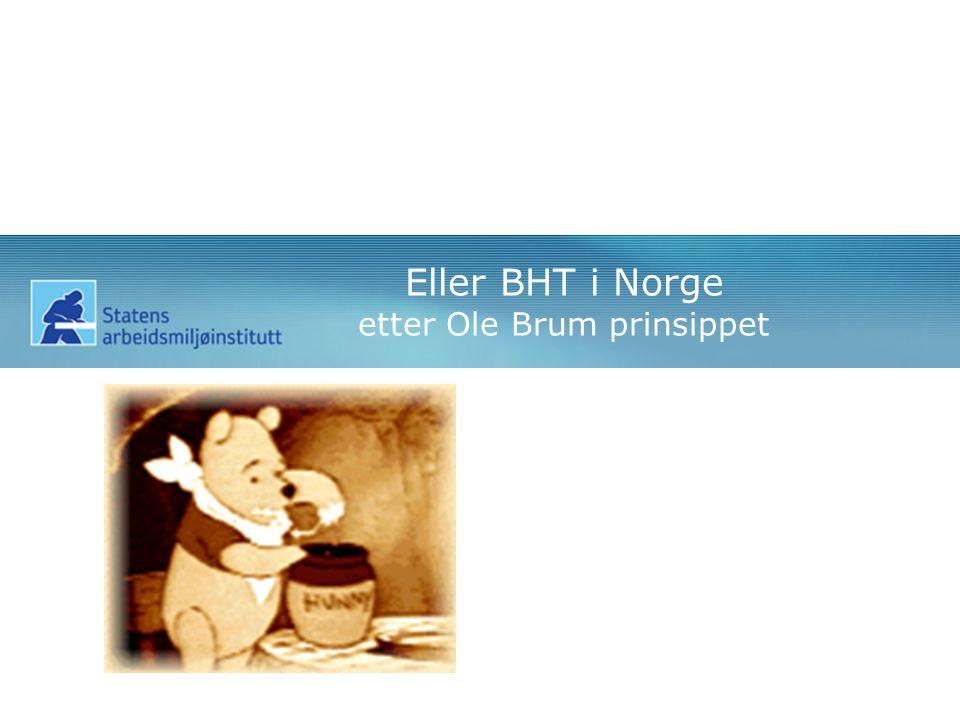 Eller BHT i Norge etter Ole Brum prinsippet