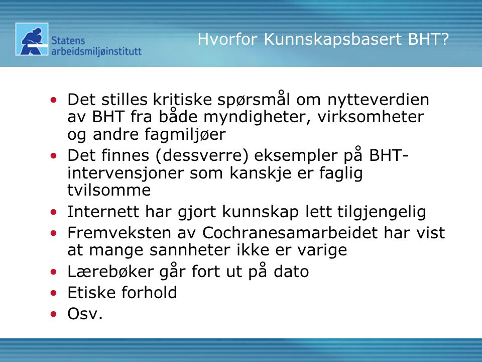 Hvorfor Kunnskapsbasert BHT.