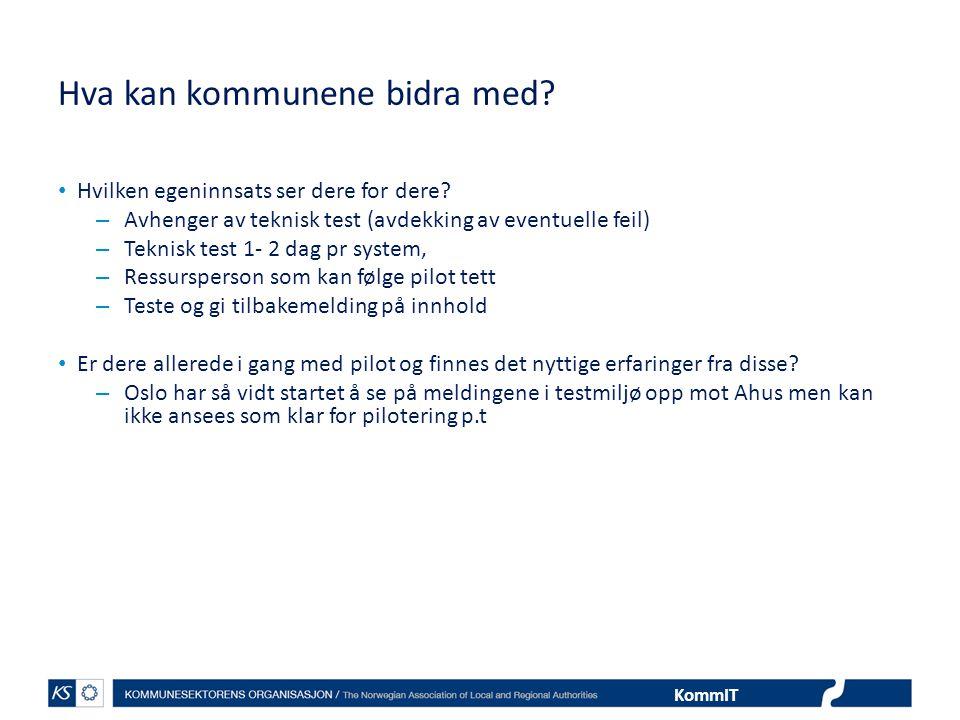 KommIT Rammer • Pilot skal foregå i produksjonsmiljø hos brukerne.